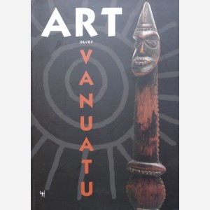 Art du Vanuatu/Art of Vanuatu
