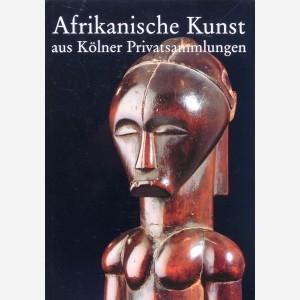 Afrikanische Kunst aus Kölner Privatsammlungen