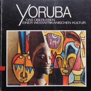 Yoruba : Das Überleben einer Westafrikanischen Kultur