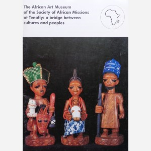 The Art Museum of the Society of African Missions at Tenafly : a bridge between cultures and peoples