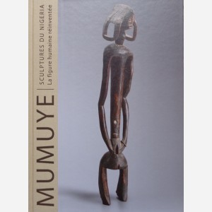 MUMUYE : Sculptures du Nigeria. La figure humaine réinventée