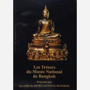 Les Trésors du Musée National de Bangkok