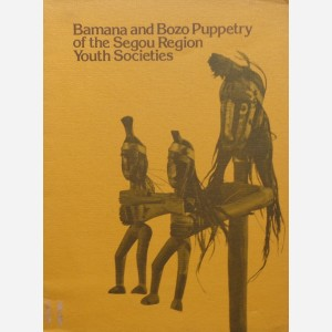 Bamana and Bozo Puppetry of the Segou Region Youth Societies
