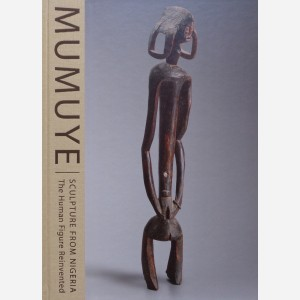 MUMUYE : Sculpture from Nigeria. The Human Figure Reinvented