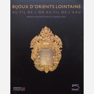 Bijoux d'Orients Lointains. Au fil de l'or au fil de l'eau