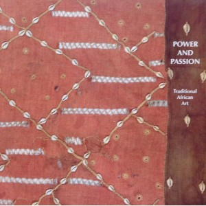 Power and Passion : Traditional African Art