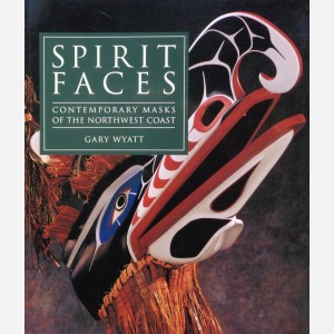 Spirit Faces : Contemporary Masks of Northwest Coast