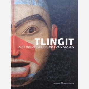 Tlingit. Alte Indianische Kunst aus Alaska