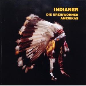 Indianer. Die Ureinwohner Amerikas