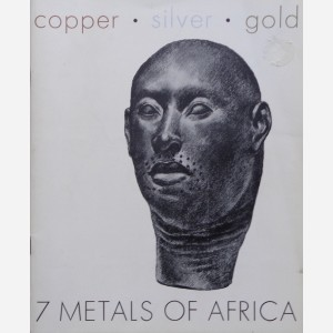 7 Metals of Africa : Copper, silver, gold, iron, lead, tin, zinc,