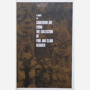A Guide to Cameroon Art from the collection of Paul and Clara Gebauer