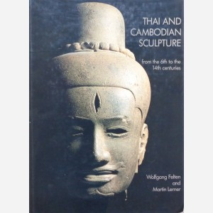 Thai and Cambodian Sculpture from the 6th to the 14th centuries
