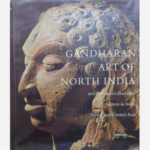 Gandharan Art of North India and the Graeco-Buddhist