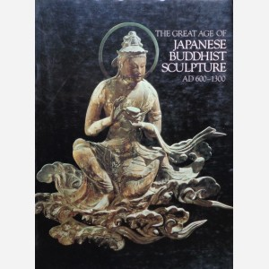 The Great Age of Japanese Buddhist Sculpture