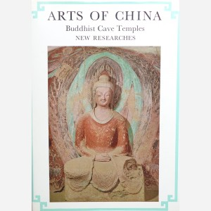Arts of China : Buddhist Cave Temples. New Researches