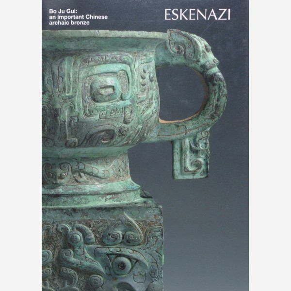 Bo Ju Gui : an important Chinese archaic bronze