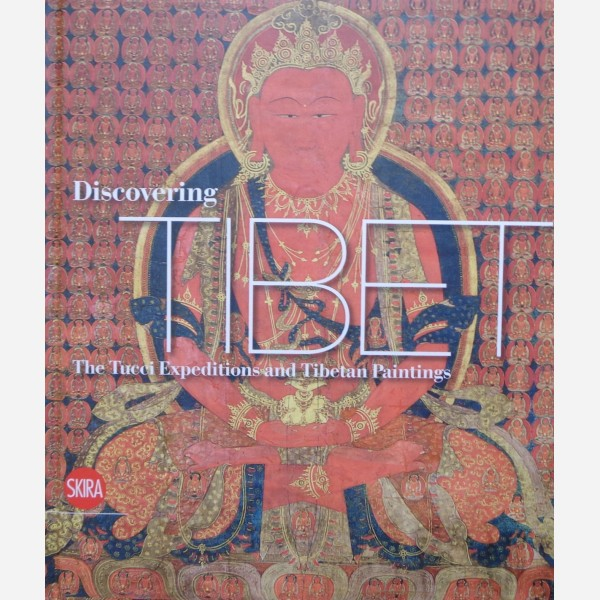 Discovering  Tibet. The Tucci Expeditions and Tibetan Paintings