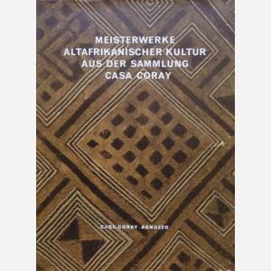 Meisterwerke Altafrikanischer Kultur aus der Sammlung Casa Conray