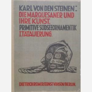 Karl Von den Steinen : Die Marquesaner und Ihre Kunst