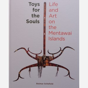Toys for the Souls. Life and Art on the Mentawai Islands
