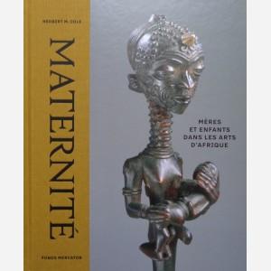 Maternité : Mères et Enfants dans les Arts d'Afrique