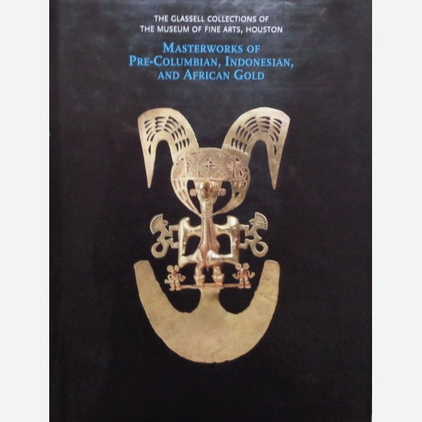 Masterworks of Pre-Columbian, Indonesian, and African Gold