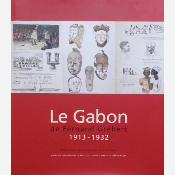 Le Gabon de Fernand Grébert 1913 - 1932
