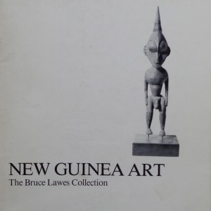 New Guinea Art : The Bruce Lawes Collection