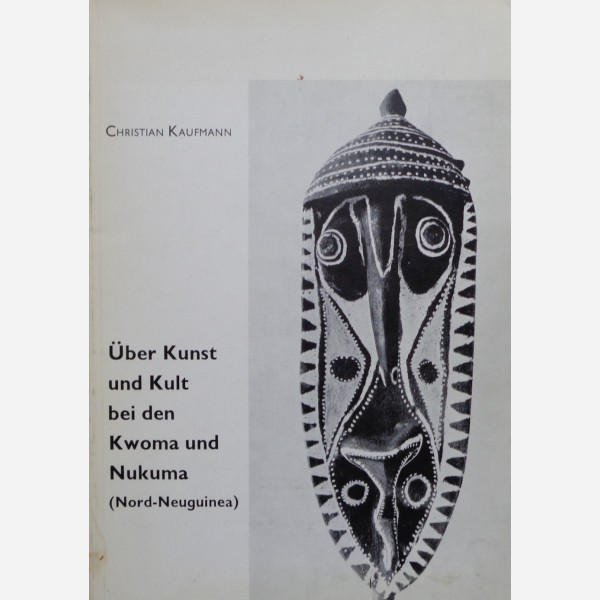 Über Kunst und Kult bei den Kwoma und Nukuma (Nord-Neuguinea)