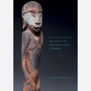 Between the Known and Unknown : New Guinea Art from Astrolabe  Bay to Morobe