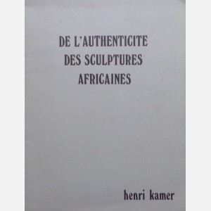 De l'Authenticité des Sculptures Africaines