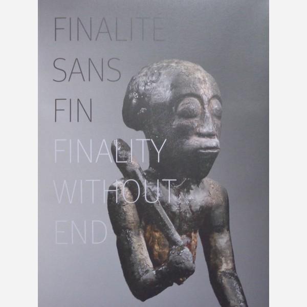 Finalité sans fin/Finality without end