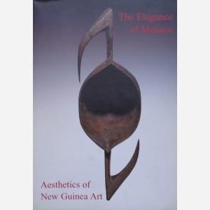 The Elegance of Menace : Aesthetics of New Guinea Art