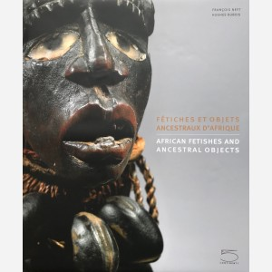 Fétiches et Objets Ancestraux d'Afrique / African Fetishes and Ancestral Objects