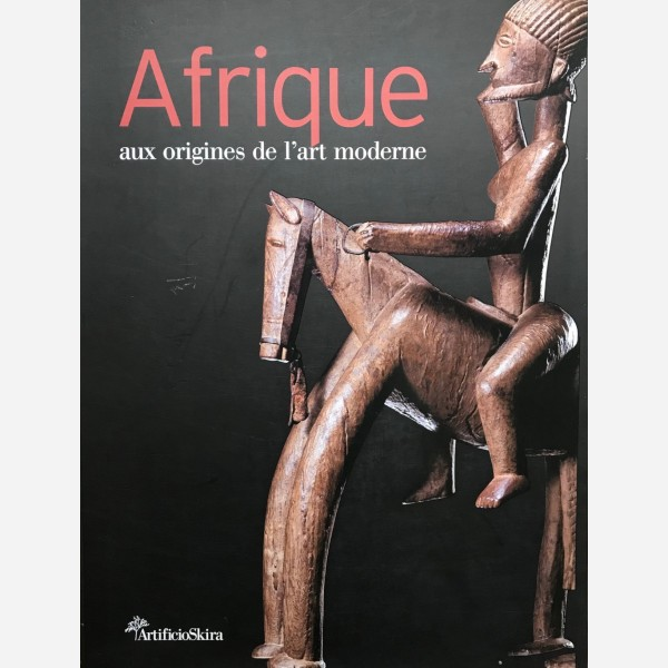 Afrique aux origines de l'art moderne