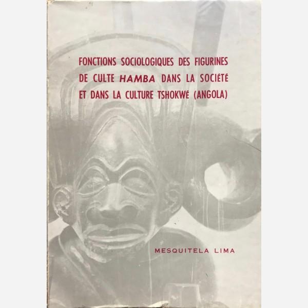 Fonctions Sociologiques des Figurines de Culte Hamba dans la Société et dans la Culture Tshokwe (Angola)