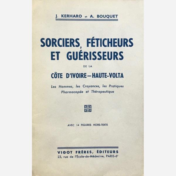 Sorciers, Féticheurs et Guérisseurs de la Côte d'Ivoire - Haute-Volta
