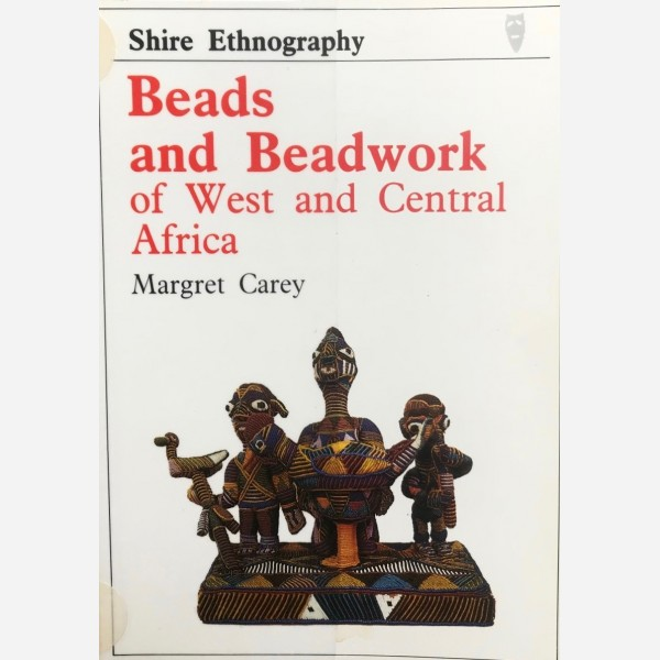 Beads and Beadwork of West and Central Africa