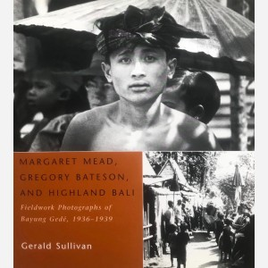 Margaret Mead, Gregory Bateson, and Highland Bali
