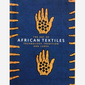 The Art of African Textiles : Technology, Tradition and Lurex