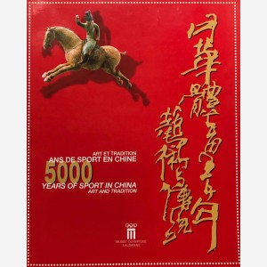 5000 Ans de sport en Chine/Years of Sport in China
