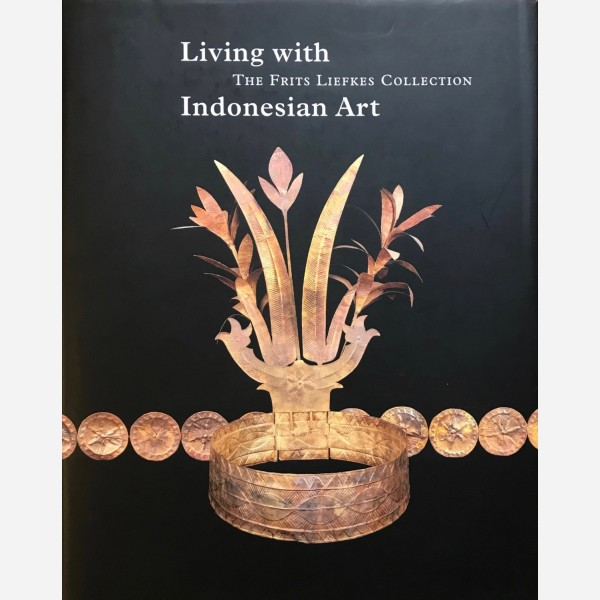 Living with The Frits Liefkes Collection Indonesian Art