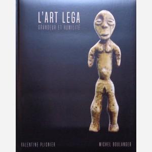 L'Art Lega. Grandeur et Humilité
