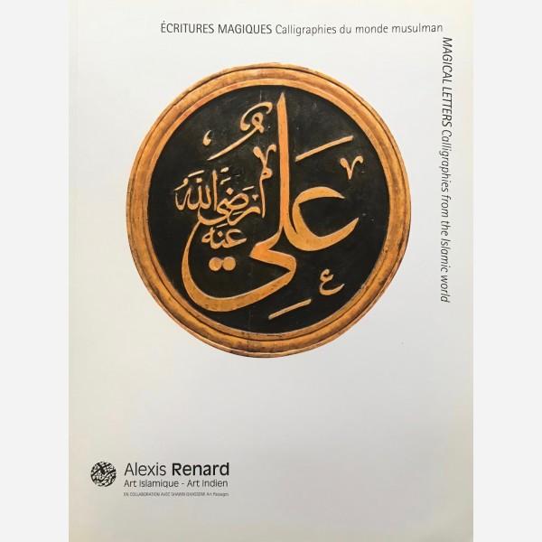 Ecritures Magiques Calligraphies du monde musulman