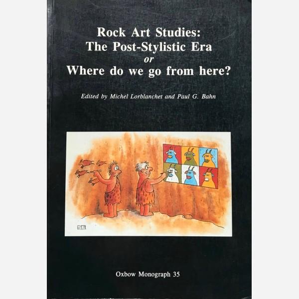 Rock Art Studies : The Post-Stylistic Era