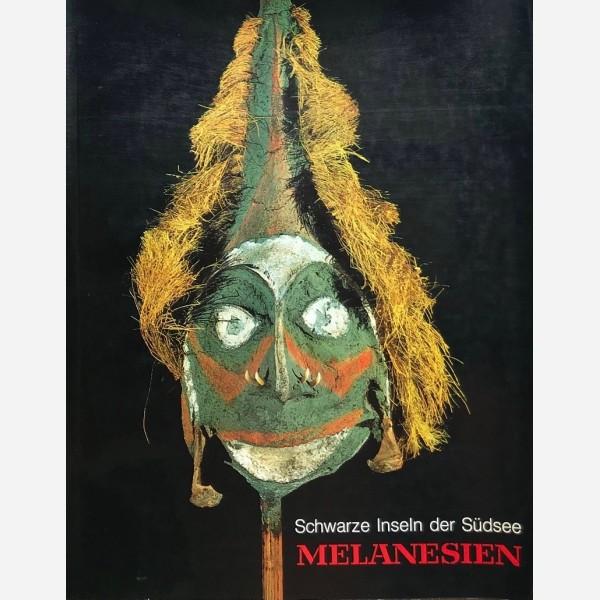 Schwarze Inseln der Südsee : Melanesien