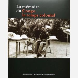 La mémoire du Congo. Le temps colonial