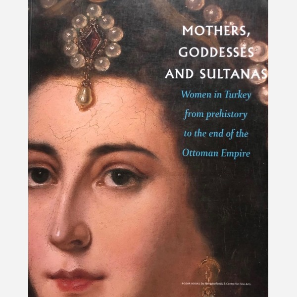 Mothers, Goddesses and Sultanas