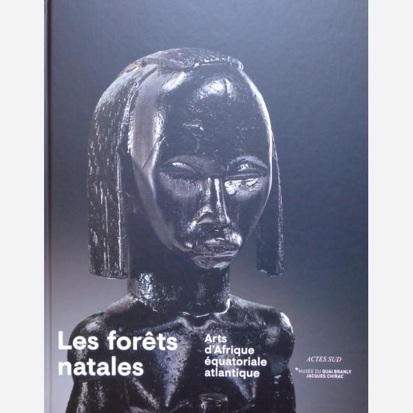 Les forêts natales. Arts d'Afrique équatoriale atlantique