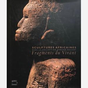Sculptures Africaines: Fragments du Vivant